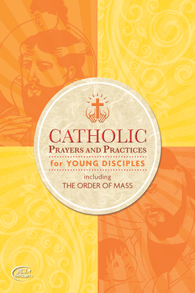 Catholic Prayers and Practices for Young Disciples (English)