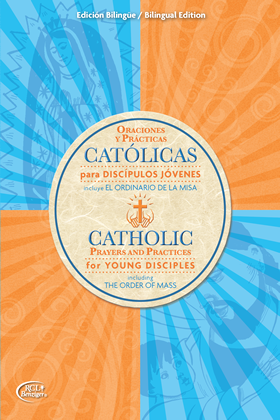 Catholic Prayers and Practices for Young Disciples (Bilingual: Spanish/English)